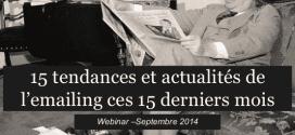 Présentation : 15 tendances et actualités de l'emailing ces 15 derniers mois
